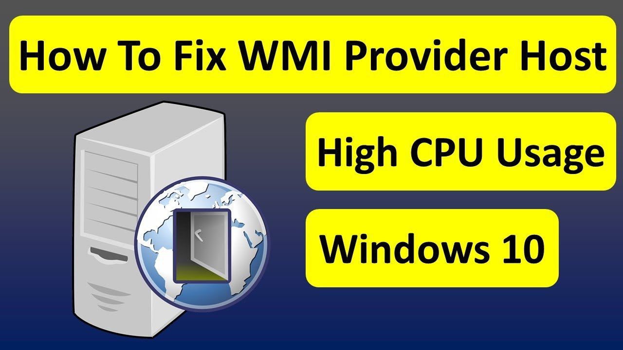 Here How You Can Fix WMI Provider Host High CPU Usage In Windows 10
