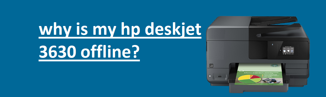 Why is my HP Deskjet 3630 offline?